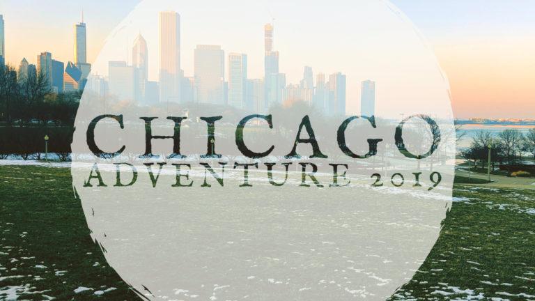 Our Chicago Adventure: 2019