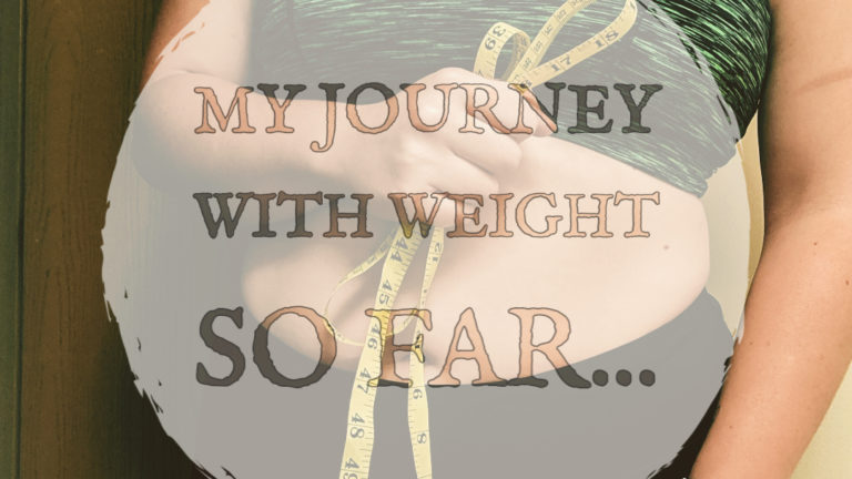 My Weight Loss Journey So Far…
