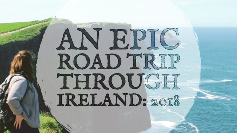 An Epic Road Trip Through Ireland: 2018