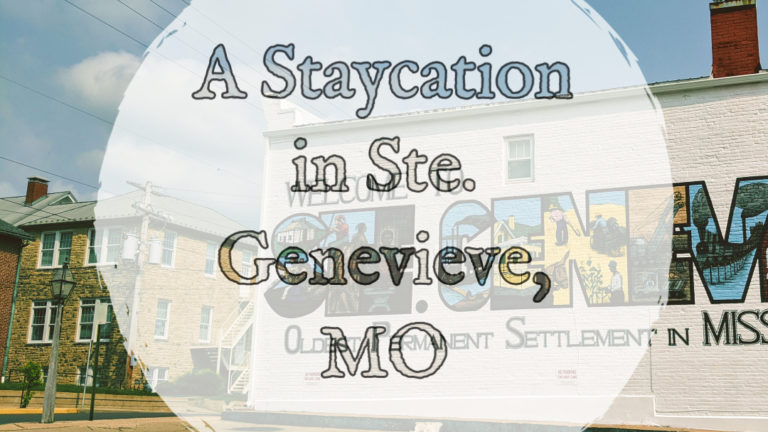 A Staycation in Ste. Genevieve, MO