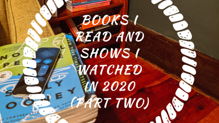 Books I Read and Shows I Watched in 2020 – Part Two