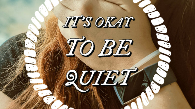 It's Okay to be Quiet