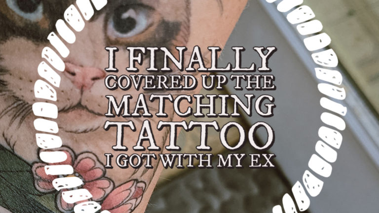 I Finally Covered Up the Matching Tattoo I Got With My Ex